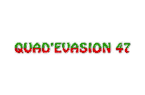 QUAD'EVASION 47
